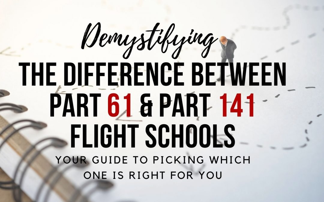 difference between part 61 and part 141 flight school